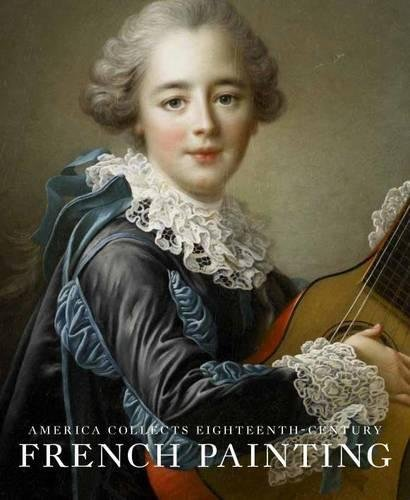 America Collects Eighteenth-Century French Painting - 18th Century French Antiques