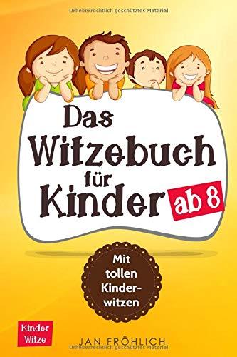Das Witzebuch Für Kinder Ab 8  Mit Tollen Kinderwitzen