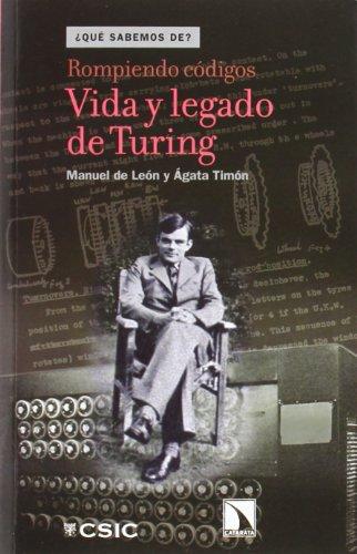 Descargar Libro Rompiendo Códigos. Vida Y Legado De Turing De Manuel Manuel De León Rodríguez