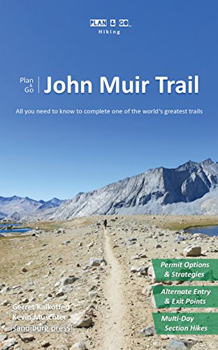 Plan & Go | John Muir Trail: All you need to know to complete one of the world's greatest trails (Plan & Go - Trail Muir Whitney Mt John