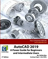AutoCAD 2019: A Power Guide for Beginners and Intermediate Users Front Cover