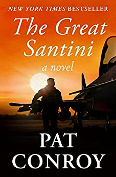 The Great Santini: A Novel by [Conroy, Pat]