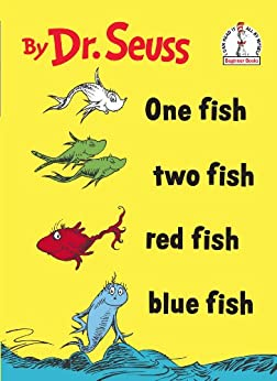 One Fish Two Fish Red Fish Blue Fish by [Dr. Seuss]
