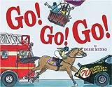 Go! Go! Go!, Roxie Munro, 1402737734