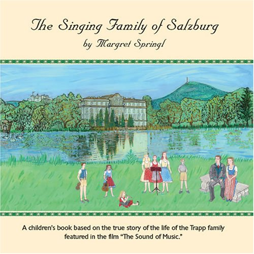 The Singing Family of Salzburg - A children's book about the city of Salzburg and based on the story of the life of the Trapp family featured in the film