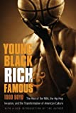 img - for Young, Black, Rich, and Famous: The Rise of the NBA, the Hip Hop Invasion, and the Transformation of American Culture book / textbook / text book