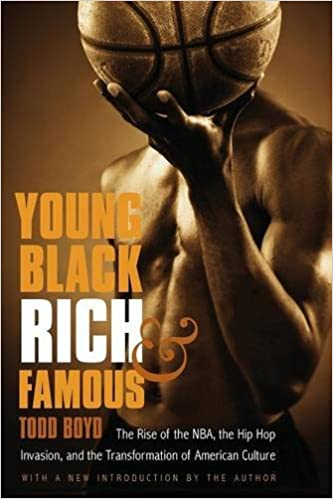 Young, Black, Rich, and Famous: The Rise of the NBA, the Hip