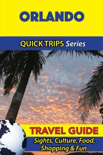Orlando Travel Guide (Quick Trips Series): Sights, Culture, Food, Shopping & - Shopping Orlando Fl