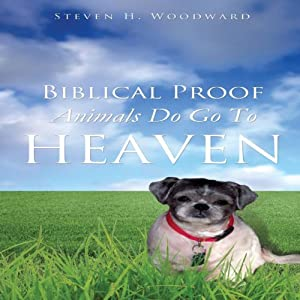 Biblical Proof Animals Do Go To Heaven Audiobook