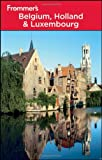 img - for Frommer's Belgium, Holland & Luxembourg (Frommer???s Complete Guides) by George McDonald (2011-04-26) book / textbook / text book