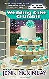 Wedding Cake Crumble (Cupcake Bakery Mystery)