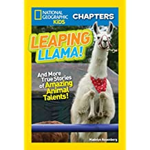 National Geographic Kids Chapters: Leaping Llama: And More Amazing True Stories of Animal Talents!