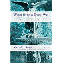Water From a Deep Well: Christian Sprituality from Early Martyrs to Modern Missionaries