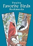 img - for Twelve Favorite Birds Bookmarks (Dover Bookmarks) by Annika Bernhard (2002-04-15) book / textbook / text book