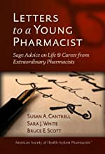 Letters to a Young Pharmacist: Sage Advice on Life & Career from Extraordinary Pharmacists