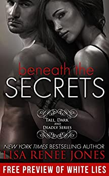 Beneath the Secrets (Tall, Dark, and Deadly Book 3) by [Jones, Lisa Renee]