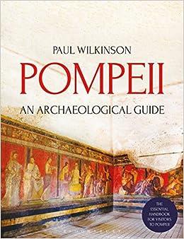 Pompeii: An Archaeological Guide por Paul Wilkinson epub