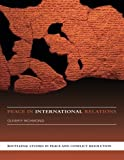 img - for Peace in International Relations (Routledge Studies in Peace and Conflict Resolution) book / textbook / text book