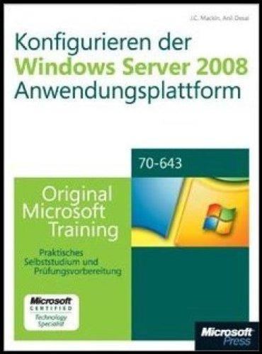 Konfigurieren der Windows Server 2008-Anwendungsplattform: Original Microsoft Training für Examen 70-643
