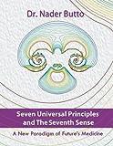 Seven Universal Principles and the Seventh Sense