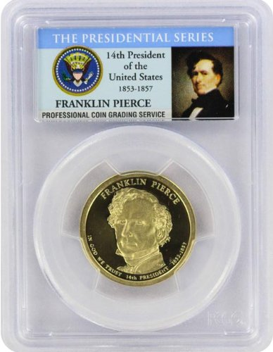 2010 Pierce Presidential S Proof Presidential Dollar PR-69 PCGS