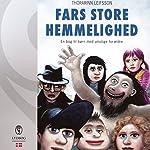 Fars store hemmelighed: En bog til børn med umulige forældre | Thórarinn Leifsson