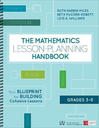 The Mathematics Lesson-Planning Handbook, Grades 3-5: Your Blueprint for Building Cohesive Lessons (Corwin Mathematics Series)