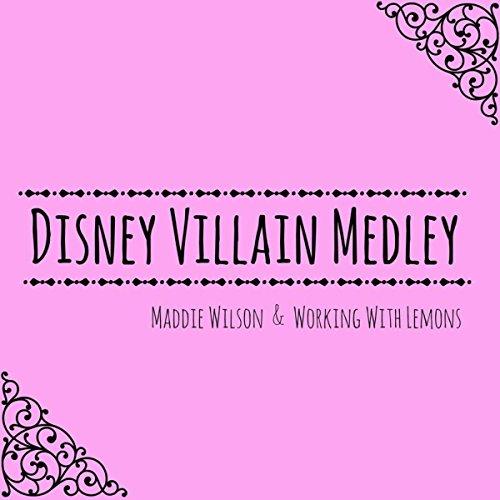 Disney Villain Medley: Cruella De Vil / Gaston / Mother Knows Best / Savages / Pour Unfortunate Soul / Be Prepared -
