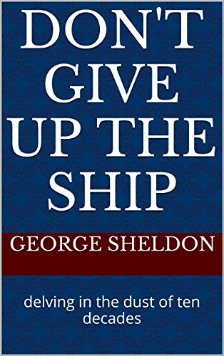 Don't Give up the Ship: delving in the dust of ten decades