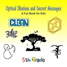 Optical Illusions and Secret Messages (5th grade)