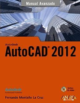 autocad 2012 manual avanzado advanced manual spanish edition rh amazon com autocad 2012 manual pdf download autocad 2017 manual pdf