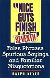 Nice Guys Finish Seventh, Ralph Keyes, 0062700200