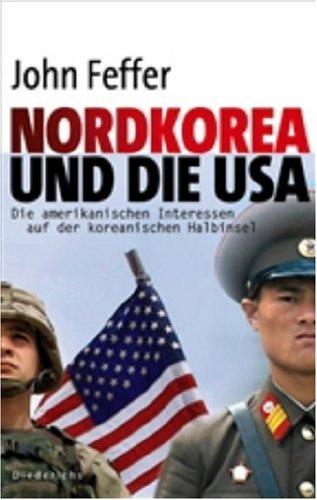 Nordkorea und die USA: Die amerikanischen Interessen auf der koreanischen Halbinsel