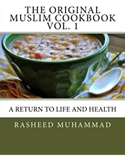 Your muslim cookbook good food for good people the department of the original muslim cookbook vol 1 a return to life and health the forumfinder Choice Image