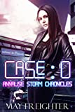 Case: 0: A Sci-Fi Mystery (Annalise Storm Chronicles Book 1)