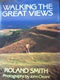 Walking the Great Views, Roland Smith, 0715394827