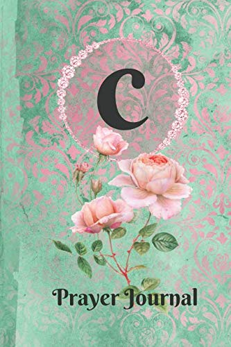 Personalized Monogram Letter C Prayer Journal: Praise and Worship Religious Devotional Journal in Green and Pink Damask Lace with Roses on Glossy ()