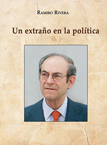 Descargar Libro Ramiro Rivera. Un Extraño En La Política Ramiro Rivera López