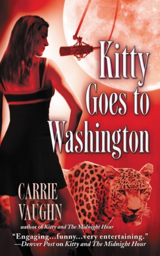 Kitty Goes To Washington Norville Book 2 By Vaughn Carrie