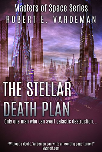 The Stellar Death Plan (Masters of Space Book 1)