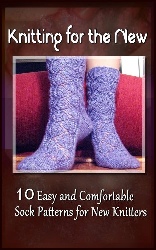 - Knitting for the New: 5 Easy and Comfortable Sock Patterns for New Knitters