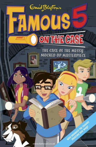 Case File 12: The Case of the Messy Mucked Up Masterpiece: Case File 12 The Case of the Messy Mucked Up Masterpiece (Famous 5...
