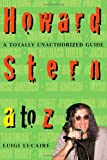 Howard Stern A to Z, Luigi Lucaire, 0312151446