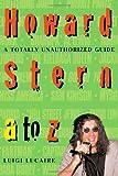 Howard Stern A to Z, Luigi Lucaire, 0312151446
