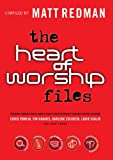 The Heart of Worship Files, Matt Redman and Beth Redman, 0830755535
