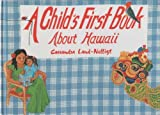 Child's First Book about Hawaii, Cassandra Land-Nellist, 0916630587