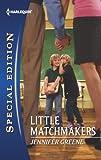 Little Matchmakers, Jennifer Greene, 037365684X