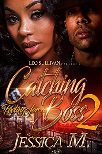 Catching Feelings For A Boss 2 Kindle Edition By Jessica M