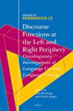 Discourse Functions at the Left and Right Periphery : Crosslinguistic Investigations of Language Use and Language Change, , 9004274804