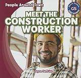 Meet the Construction Worker, Joyce Jeffries, 1433993627